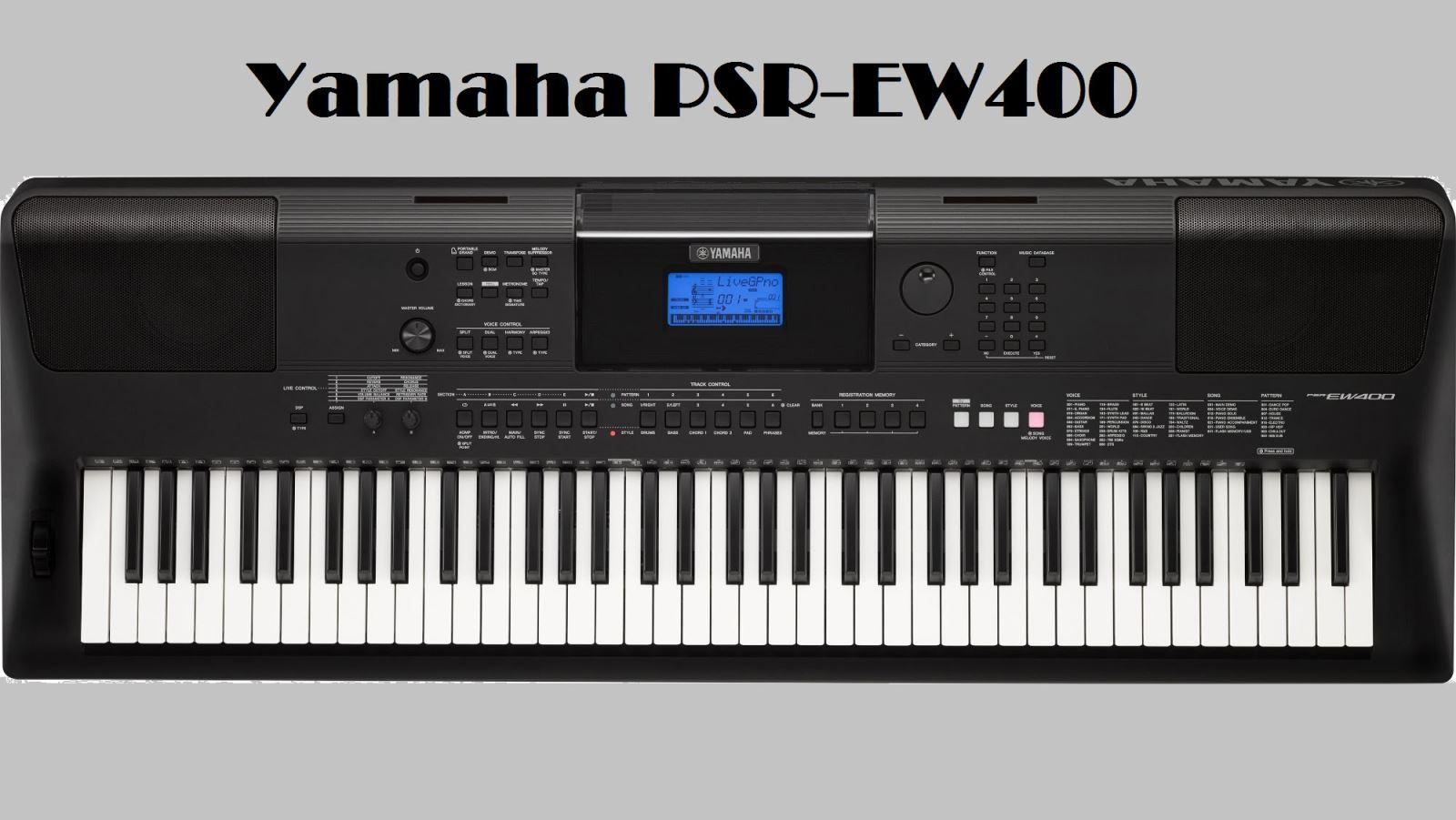 nh gi nhanh keyboard organ yamaha psr ew400 organ. Black Bedroom Furniture Sets. Home Design Ideas